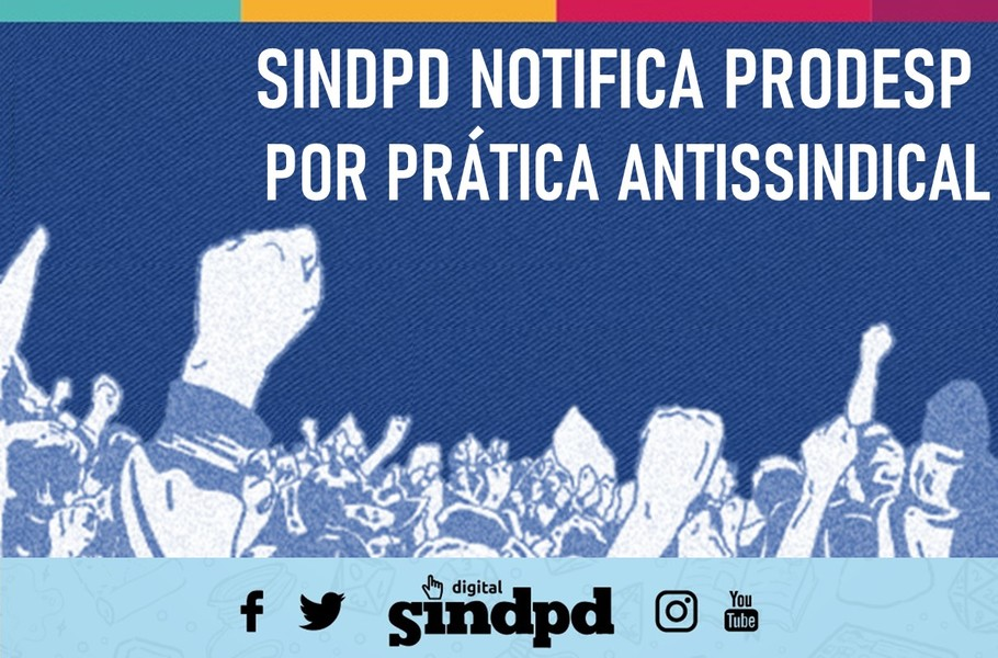 Sindpd notifica Prodesp por prática antissindical